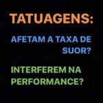 Tatuagem: interfere no suor? Interfere na performance?